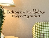 Kitchen wall decor, Kitchen wall decal, kitchen vinyl decal, Office decor, Each Day is a Lifetime Enjoy Every Moment Vinyl Wall Decal words