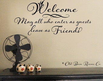 May all who enter as guests leave as Friends, Entry Way Wall Decal,  Welcome Wall Decal, Welcome Decal, Room Decor