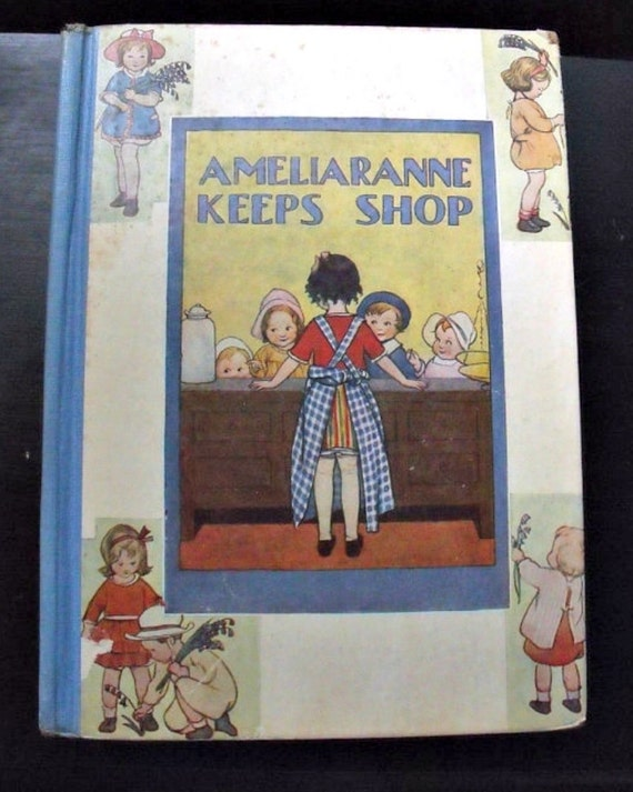 Ameliaranne Keeps Shop - 1928 First ed. - Constance Heward - Susan Beatrice Pearse