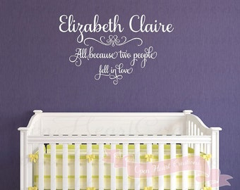 All Because Two People Fell In Love Wall Decal with Personalized Baby Name - Baby Nursery Wall Quote Saying BA0355