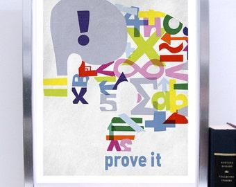 LARGE Prove It, Science Poster Art Print, Original Illustration, Science - Mathematics Art Print