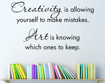 Creativity is allowing yourself to make mistakes decal - Art Quote - Craft Room Decor - Art is knowing which ones to keep - Large
