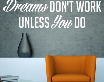 Word Decals, Motivational Wall Decal, Word Wall Decals, Office Wall Decor, Dorm Decor, Dreams Don't Work Unless You Do, Inspirational Art