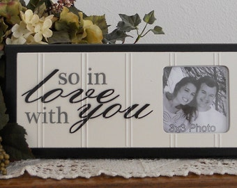 So In Love With You - Unique Wedding Gift Wooden Picture Frame - Home Decor / Wall Decor Photo Frame Sign Black or Chocolate Brown