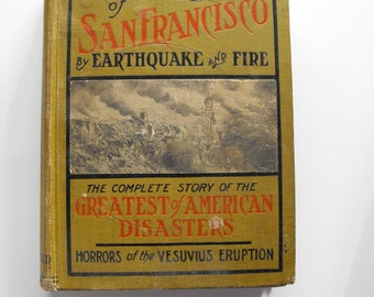 SALE 1906 The Destruction of San Francisco by Earthquake and Fire - Illustrated