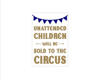 Unattended children will be sold to the circus sign