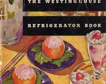 WESTINGHOUSE COOKBOOK and Instruction Manual - Refrigerator How To Book - VINTAGE 1936