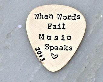 Hand Stamped Plectrum - Custom Guitar Pick - When Words Fail Music Speaks