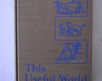 vintage textbook, This Useful World , 1941, from Diz Has Neat Stuff