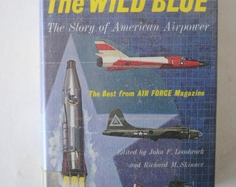 vintage book, The Wild Blue, The Story of American Airpower, from Diz Has Neat Stuff