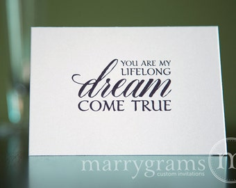Wedding Card to Your Bride or Groom - You Are My Lifelong Dream Come True - Valentine's Day or Everyday I Love You Note Card - CS04