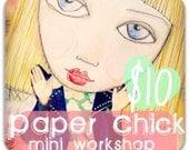 Paper Chick  Mini Online Workshop with Rachelle Panagarry