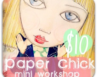 Paper Chick  Mini Online Workshop with Rachelle Panagarry
