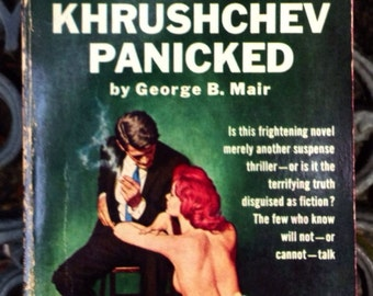 Vintage Cold War Pulp Fiction 'The Day Khrushchev Panicked, by G. B. Mair - Extremely Sensationalized, Scandalous, Suspenseful