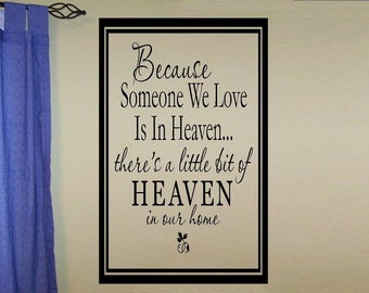 vinyl wall decal quote - Because some we love is in heaven... there's a little bit of heaven in our home