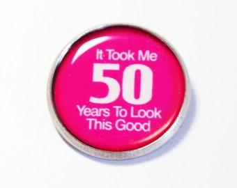 50th Birthday, Pin, Brooch, lapel pin, Inspirational Saying, Fiftieth, Pink (2672)