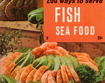 200 Ways to Serve Fish and Seafood