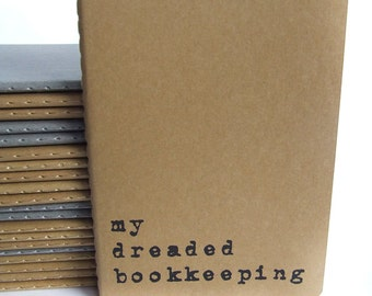 my dreaded bookkeeping -  The hand screen printed MOLESKINE® notebook every business entrepreneur needs.