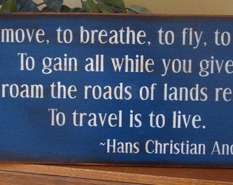 Hans Christian Andersen Travel Quote Wooden Primitive Sign