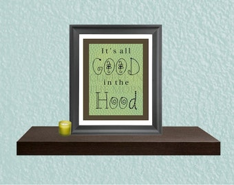All Good In the Hood Digital Art Print - Printable Art - Going Away Gift - Best Friends Gift - Instant Download