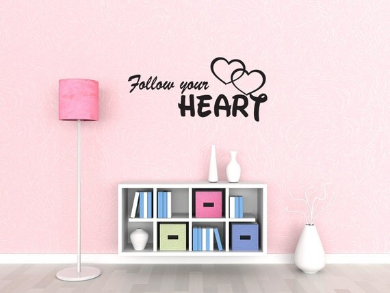 Follow Your Heart Vinyl Wall Decal Quotes By