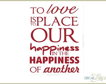 To love is to place our happiness in the happiness of another - Wall decal