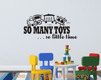 So many toys so little time vinyl wall decal quote