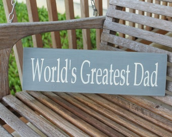 World's Greatest Dad Wood Sign, Fathers Day Gift