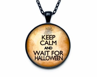 Keep calm and wait for halloween jewelry keep calm and carry on necklace
