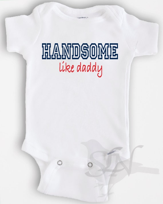 Baby boy or girl clothing handsome like daddy sizes newborn to 12