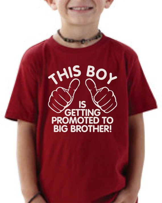 Big brother shirt This boy is getting promoted to big