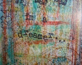 Art Journal - You may say i'm a dreamer on moleskin stitched and lined journal