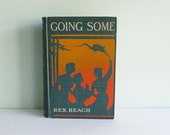 """1910 First Edition Book """"Going Some, A Romance of Strenuous Affection"""" by Rex Beach, Lovely Cover with Girls in Silhouette"""