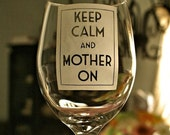 Mothers Day Gift Idea, Keep Calm and Mother on, Vino, New Mom Gift, Love, Mother's Day Gift, BIG 20 oz Etched Wine Glass by ScissorMill