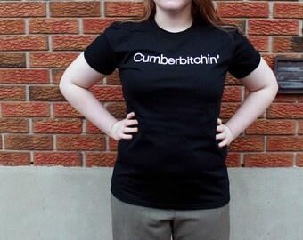 Cumberbitchin' T-Shirt - Tee  - Sherlocked - Benedict Cumberbatch