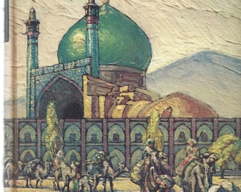Hajji Baba of Ispahan by James Morier Illustrated by Cyrus LeRoy Baldridge Published in 1937 Fwd by Christopher Morley