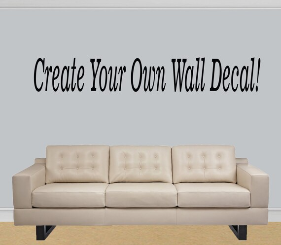 Items similar to design your own wall decal quote custom for Create your own wall mural photo