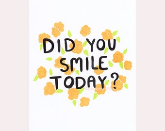 Did You Smile Today Print