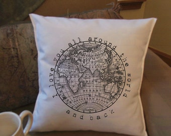 I love you all around the world and back  throw pillow cover, decorative throw pillow cover