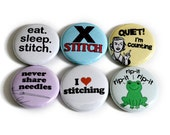 Flair for Stitchers - Funny Cross Stitch and Embroidery Buttons or Magnets