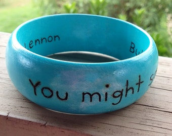 You Might Say I'm a Dreamer...  Burned and Painted Wood Bangle