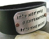 Motorcycle Bracelet, It's Not the Destination, It's the Ride, 1 inch leather cuff, customizable, great gift for the bicyclist too