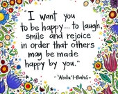 """Bahai Quote- """" I want you to be happy""""- Fine Art Print"""