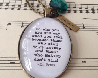 Dr Seuss quote necklace Be who you are
