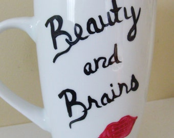 Beauty and Brains Tall  Mug/Cup Hand Painted