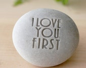 I love you first - engraved stone ready to ship