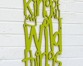 King of All Wild Things sign quote (where the wild things are, Maurice Sendak)