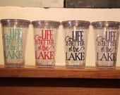 life is better...  at the lake tumbler