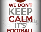 We Don't Keep Calm Football Season Machine Embroidery Design
