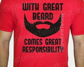 Gift for Dad Mens Tshirt With Great Beard Shirt Husband Dad t shirt Comes Great Responsibility father Birthday Anniversary t shirt  t-shirt